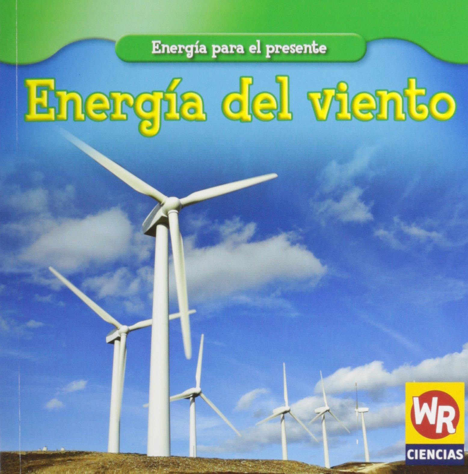 Energia del Viento/ Wind Power (Energia para el presente/Energy for Today) (Spanish Edition) pdf epub