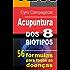 ACUPUNTURA DOS 8 BIÓTIPOS: 56 fórmulas para todas as doenças