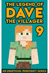Dave the Villager 9: An Unofficial Minecraft Book (The Legend of Dave the Villager) Kindle Edition