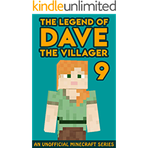 Dave the Villager 9: An Unofficial Minecraft Book (The Legend of Dave the Villager)