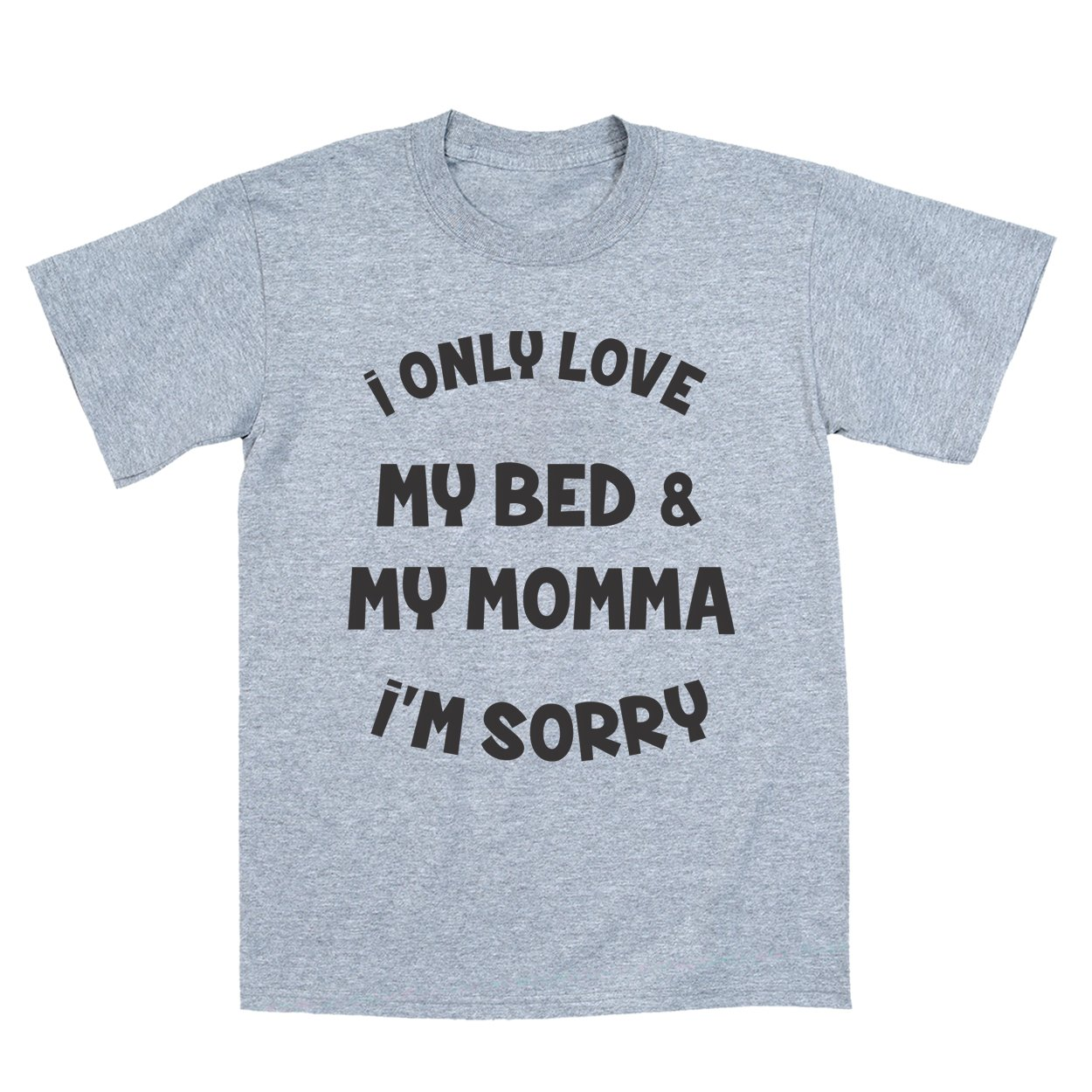 I Only Love My Bed and My Momma Toddler Shirt 4T Gray by Funny Threads Outlet