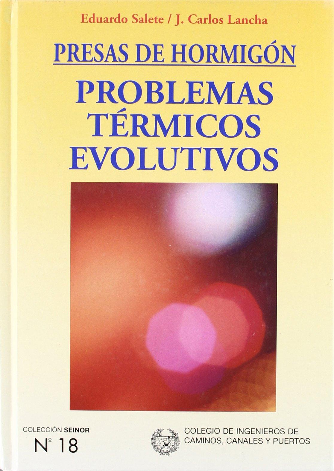 Presas de hormigón : problemas térmicos evolutivos ...