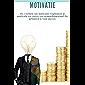 Motivatie: De 7 wetten van motivatie: Explosieer je motivatie en creëer een gemoedstoestand die gebouwd is voor succes.: (zelfdiscipline, gewoonte, positief denken, hoe je jezelf kunt motiveren)