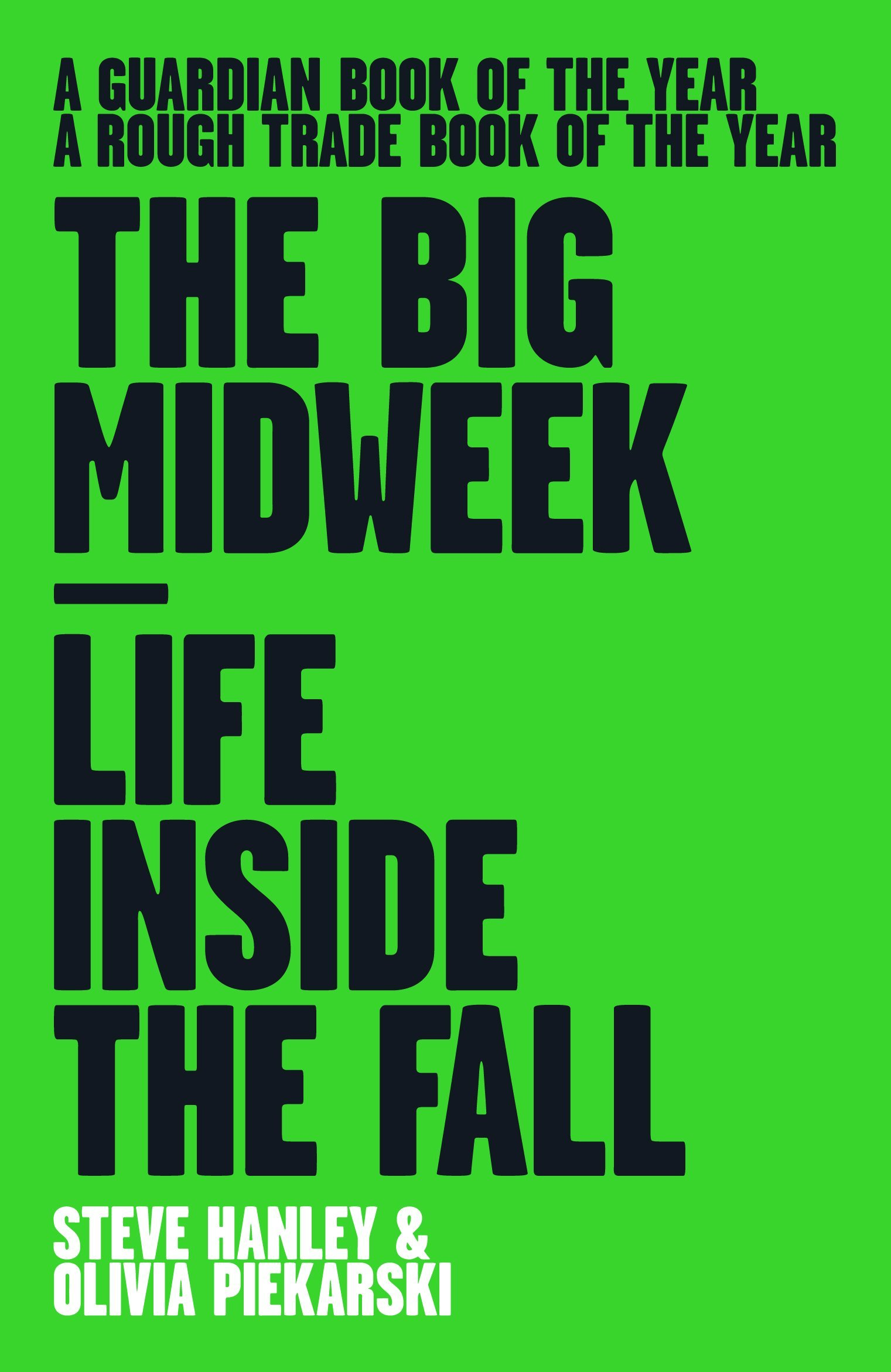 Image result for The Big Midweek: Life Inside The Fall