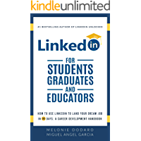LinkedIn for Students, Graduates, and Educators: How to Use LinkedIn to Land Your Dream Job in 90 Days: A Career Development Handbook