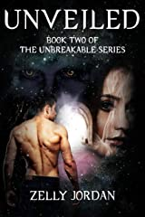 Unveiled: Book Two of The Unbreakable Series Paperback