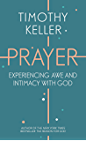 Prayer: Experiencing Awe and Intimacy with God (English Edition)