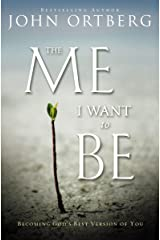 The Me I Want to Be: Becoming God's Best Version of You Kindle Edition