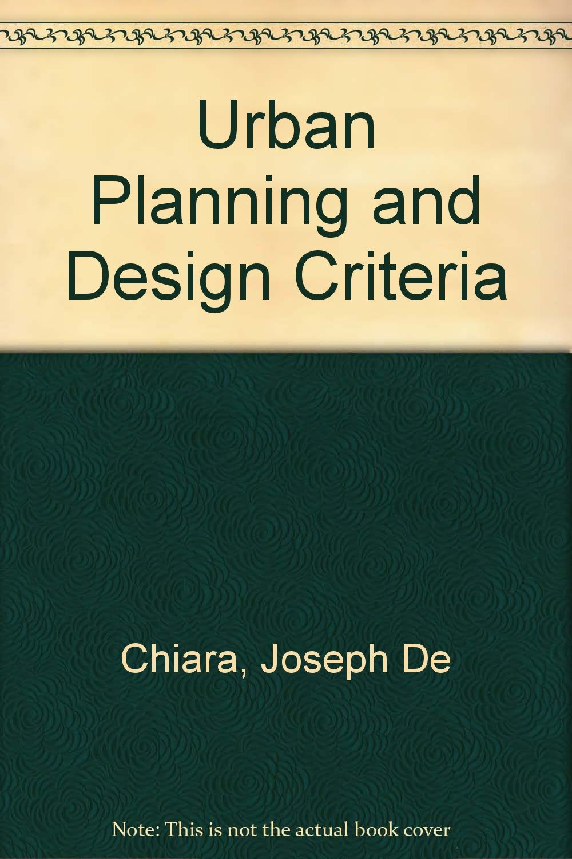 Urban Planning and Design Criteria: Joseph De Chiara, Lee E. Koppelman:  9780442220556: Amazon.com: Books