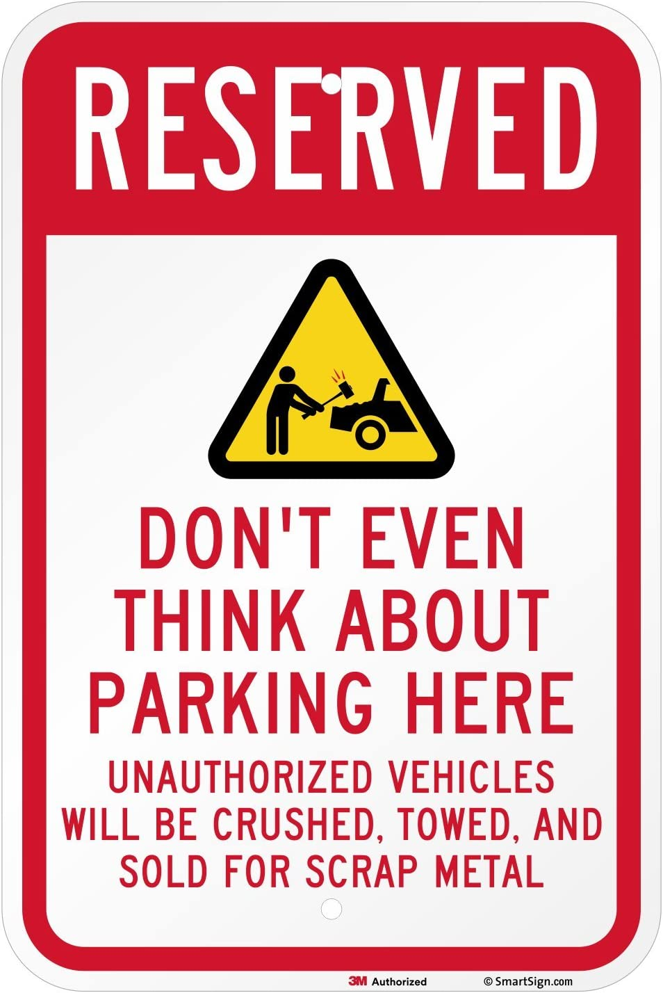 12 x 18 3M Engineer Grade Reflective Aluminum Reserved Do Not Think About Parking Here
