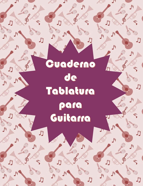 Cuaderno de Tablatura para Guitarra: 10 Tabs por página en tamaño ...