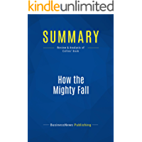 Summary: How the Mighty Fall: Review and Analysis of Collins' Book (English Edition)