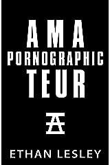 Amateur Pornographic (The Incomplete Range Book 4)