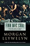 Finn Mac Cool (Celtic World of Morgan Llywelyn, 3)