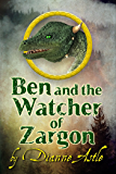 Ben and the Watcher of Zargon (The Six Worlds Book 2)