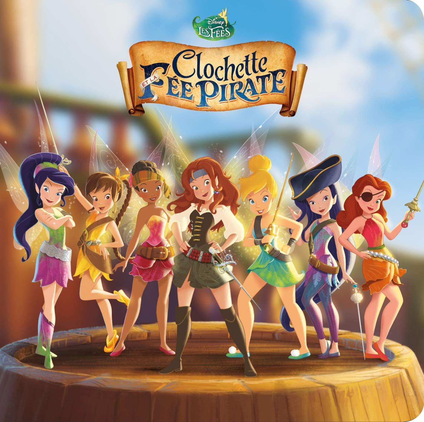 La Fee Clochette 5 Monde Enchante L Histoire Du Film Disney Clochette Et La Fee Pirate French Edition 9782017054894 Amazon Com Books