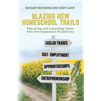 Blazing New Homeschool Trails: Educating and Launching Teens with Developmental Disabilities
