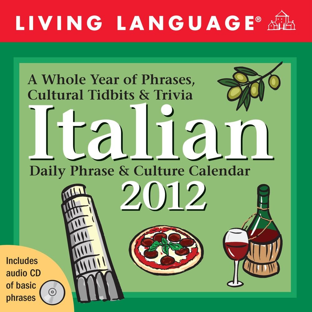 Living Language Italian: Daily Phrase & Culture Calendar: 2012 Day-to-Day Calendar
