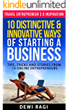 10 Distinctive and Innovative Ways of Starting a Business: Tips, Tricks, and Stories from 10 Online Entrepreneurs