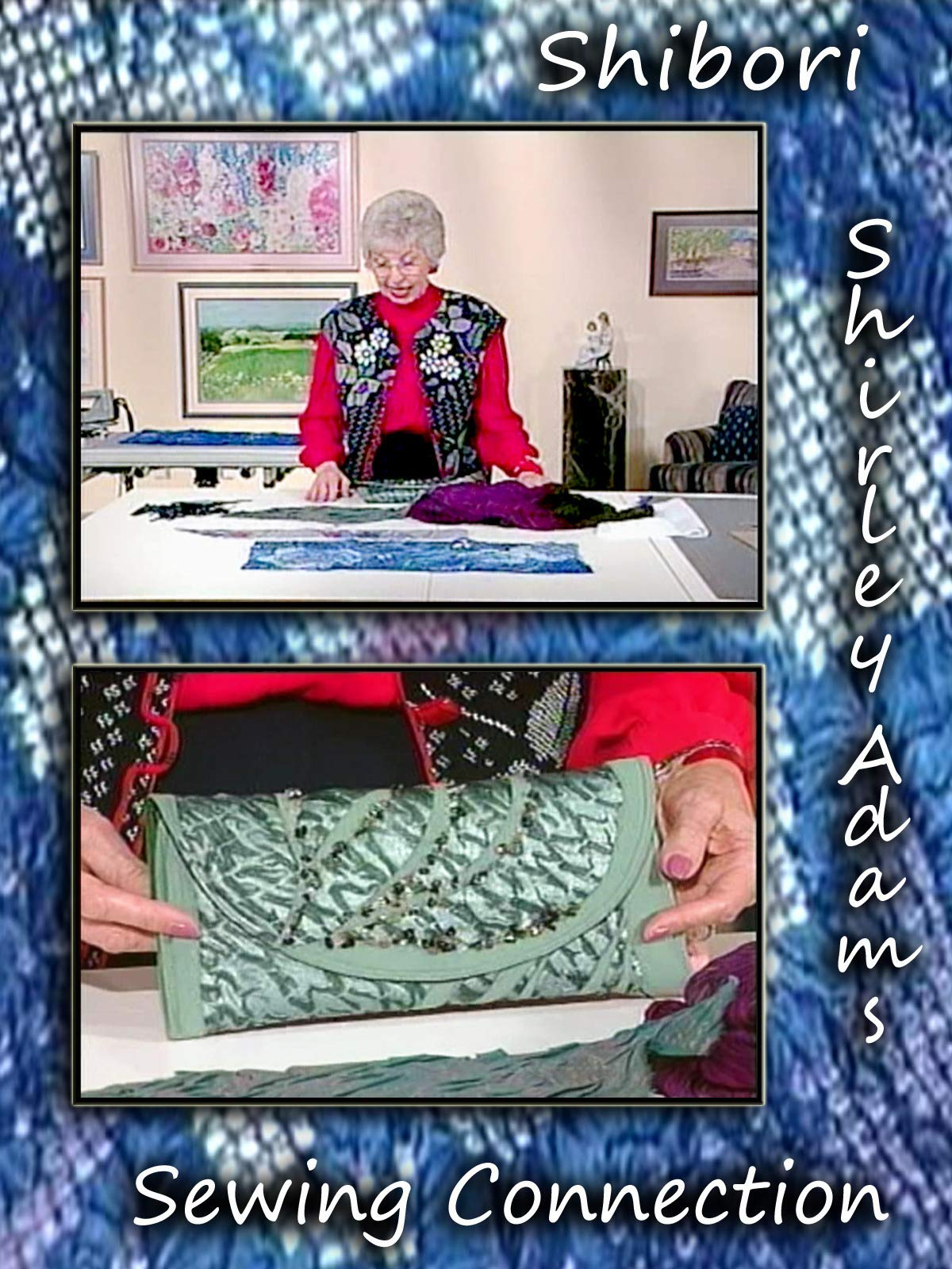 Shibori with Shirley Adams Sewing Connection on Amazon Prime Video UK