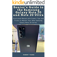 Senior's Guide to the Samsung Galaxy Note 20 and Note 20 Ultra: Illustrated Manual with Expert Tips and Tricks to Master… book cover
