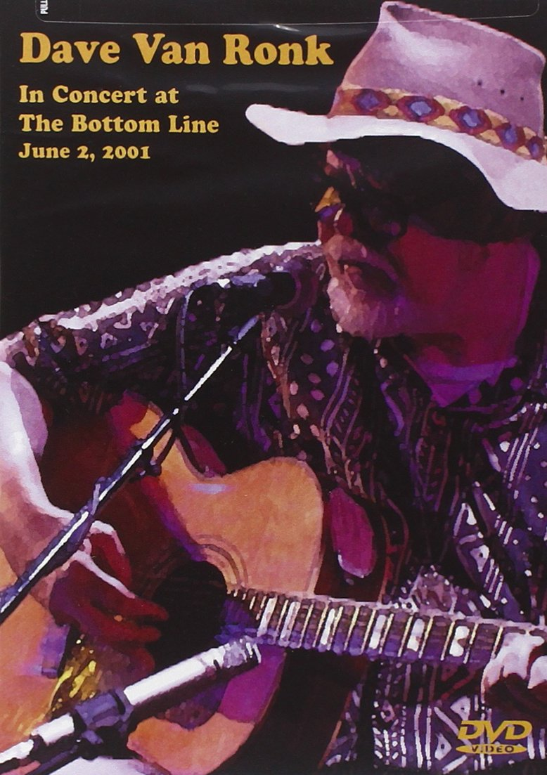 DVD : Dave Van Ronk - In Concert At The Bottom Line: June 2, 2001 (DVD)