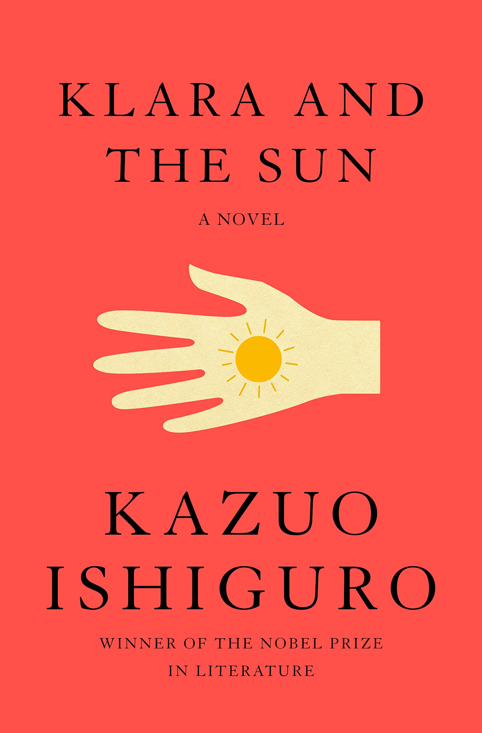 Klara and the Sun: A novel: Ishiguro, Kazuo: 9780593318171: Amazon.com: Books