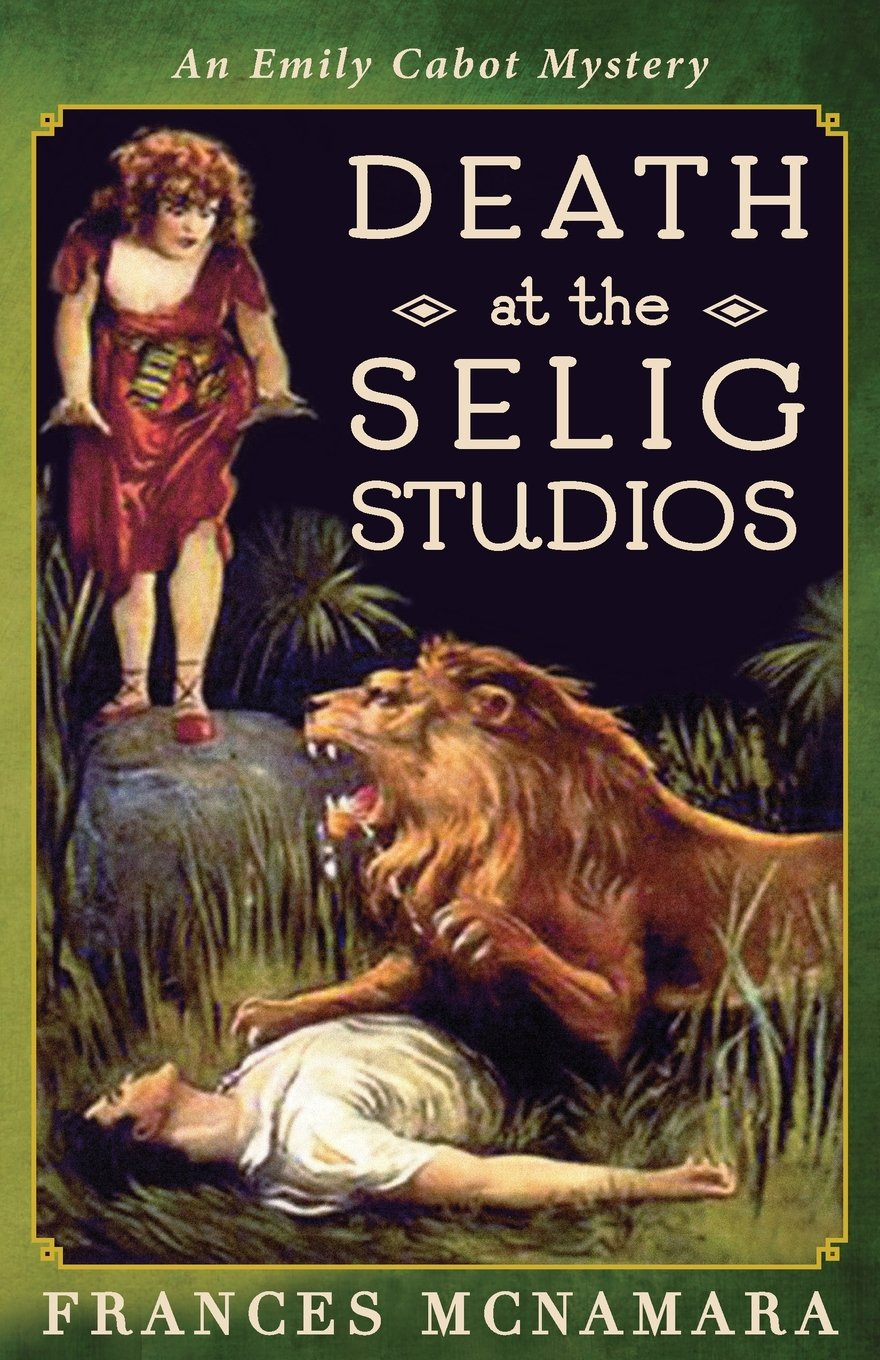 Death at the Selig Studios (Emily Cabot Mysteries) (Volume 7) PDF