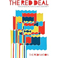 The Red Deal: Indigenous Action to Save Our Earth