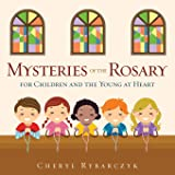 Mysteries of the Rosary for Children and the Young at Heart