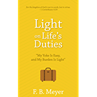Light on Life's Duties [Annotated and Updated]: My Yoke Is Easy, and My Burden Is Light