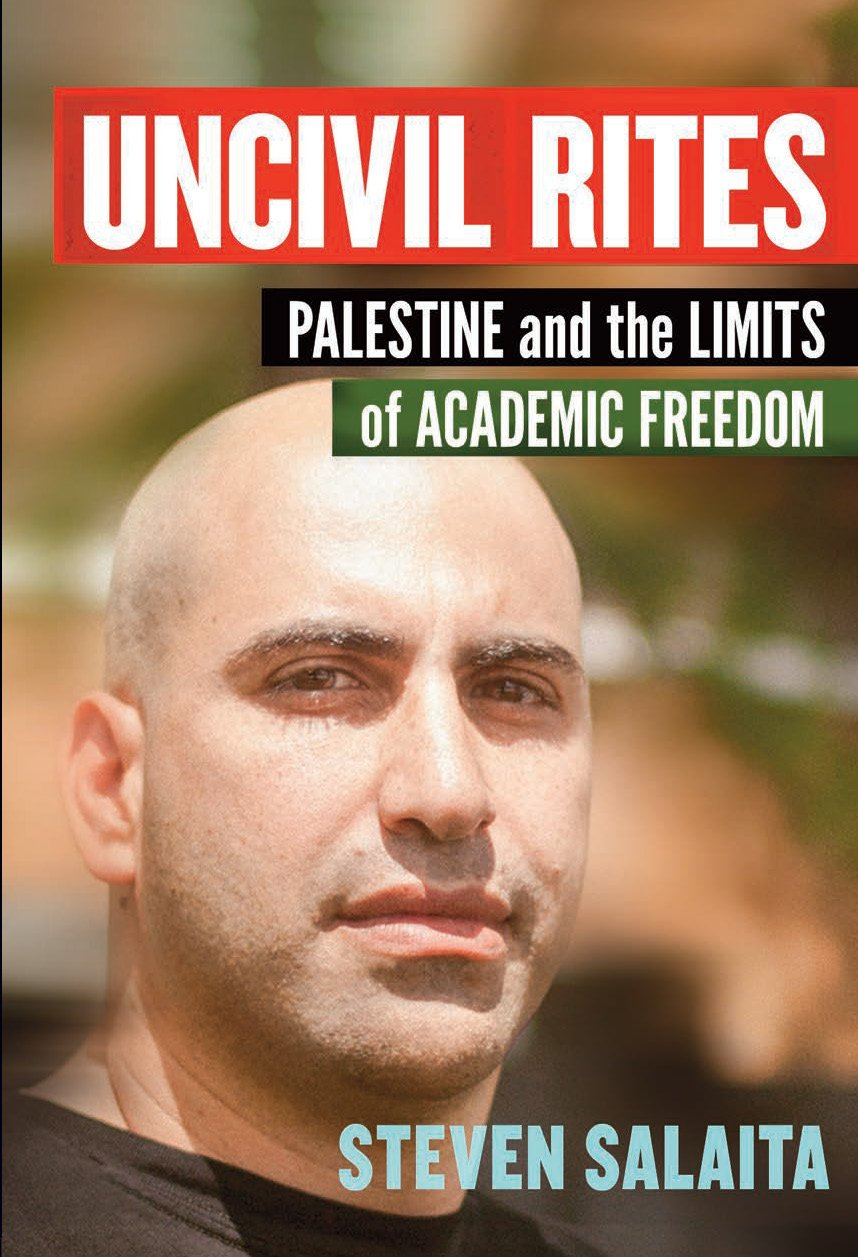 Uncivil Rites: Palestine and the Limits of Academic Freedom, Salaita, Steven