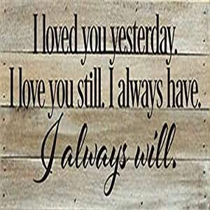 """Artistic Reflections Pallet Art RE1078w Yesterday. I Love You Still, 14"""" x 6"""", White"""