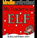 My Teacher is an Elf (The Wonder Who Crew Book 2)