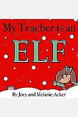 My Teacher is an Elf (The Wonder Who Crew Book 2) Kindle Edition