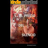 El precio del silencio.: y algunos cuentos más.