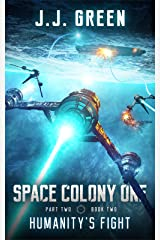 Humanity's Fight - A Space Colonization Epic Adventure (Space Colony One Book 5) Kindle Edition