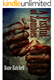 A Fistful of Zombies: 12 Zombie Tales