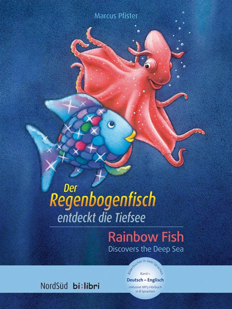 Der Regenbogenfisch entdeckt die Tiefsee: Rainbowfish discovers the Deep Sea