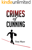 Crimes of Cunning: A comedy of personal and political transformation in the deteriorating contemporary workplace.