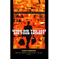 And When Did You Last See Your Father?: A Son's Memoir of Love and Lost