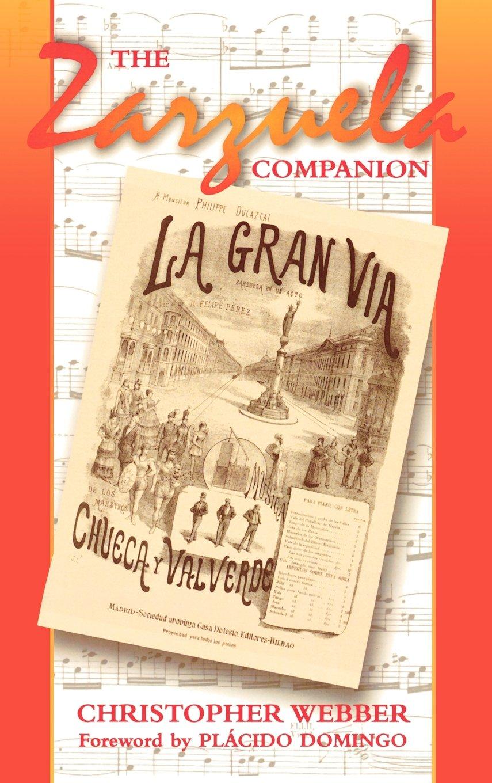 The Zarzuela Companion: Christopher Webber, Placido Domingo: 9780810844476: Amazon.com: Books