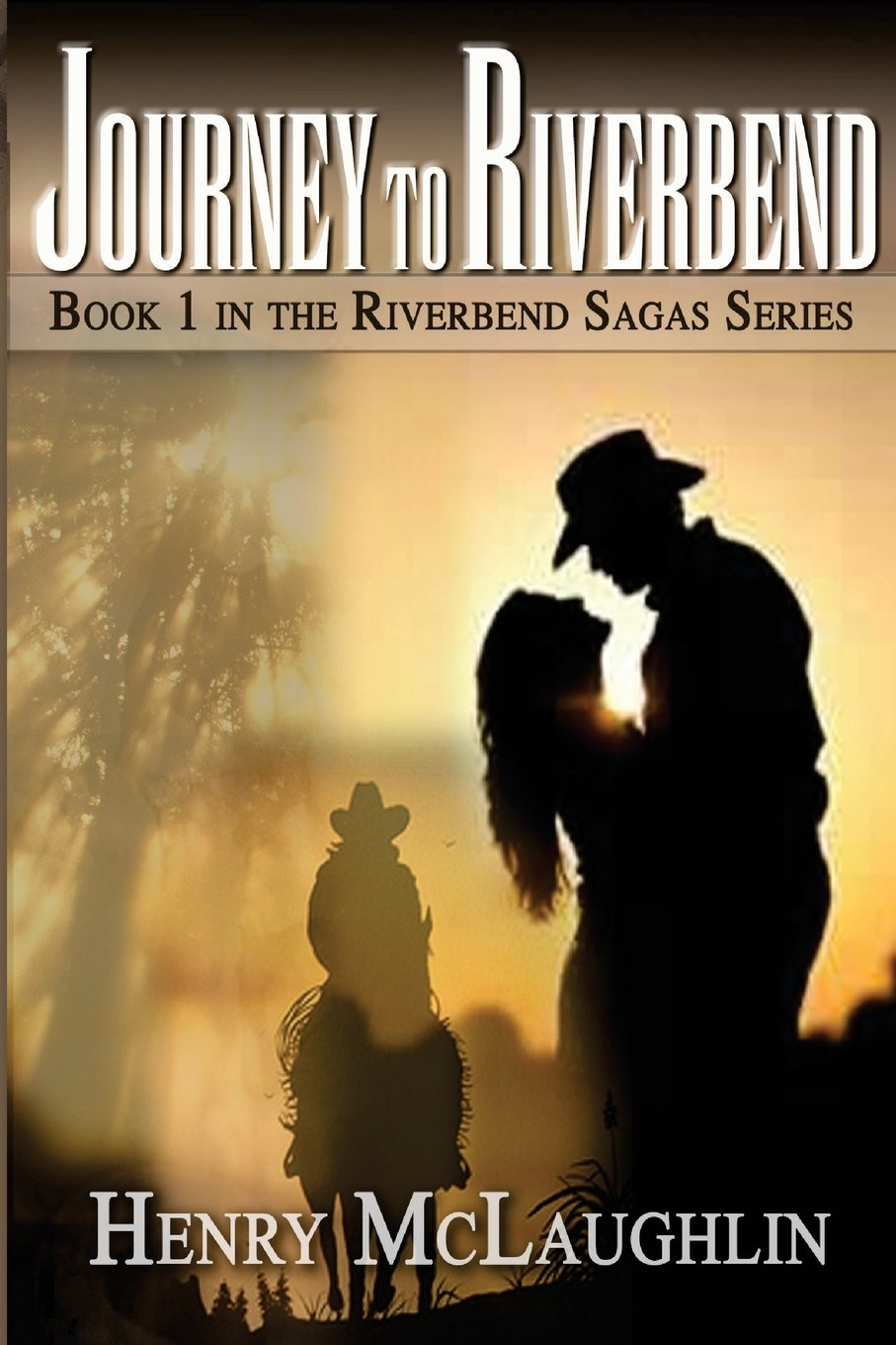 Journey to Riverbend: Book 1 in the Riverbend Saga Series