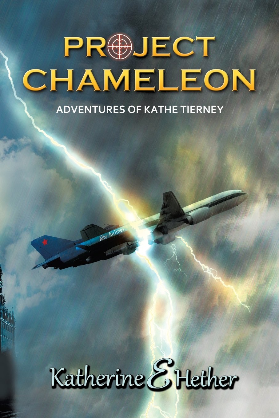 Project Chameleon the Adventures of Kathe Tierney ebook