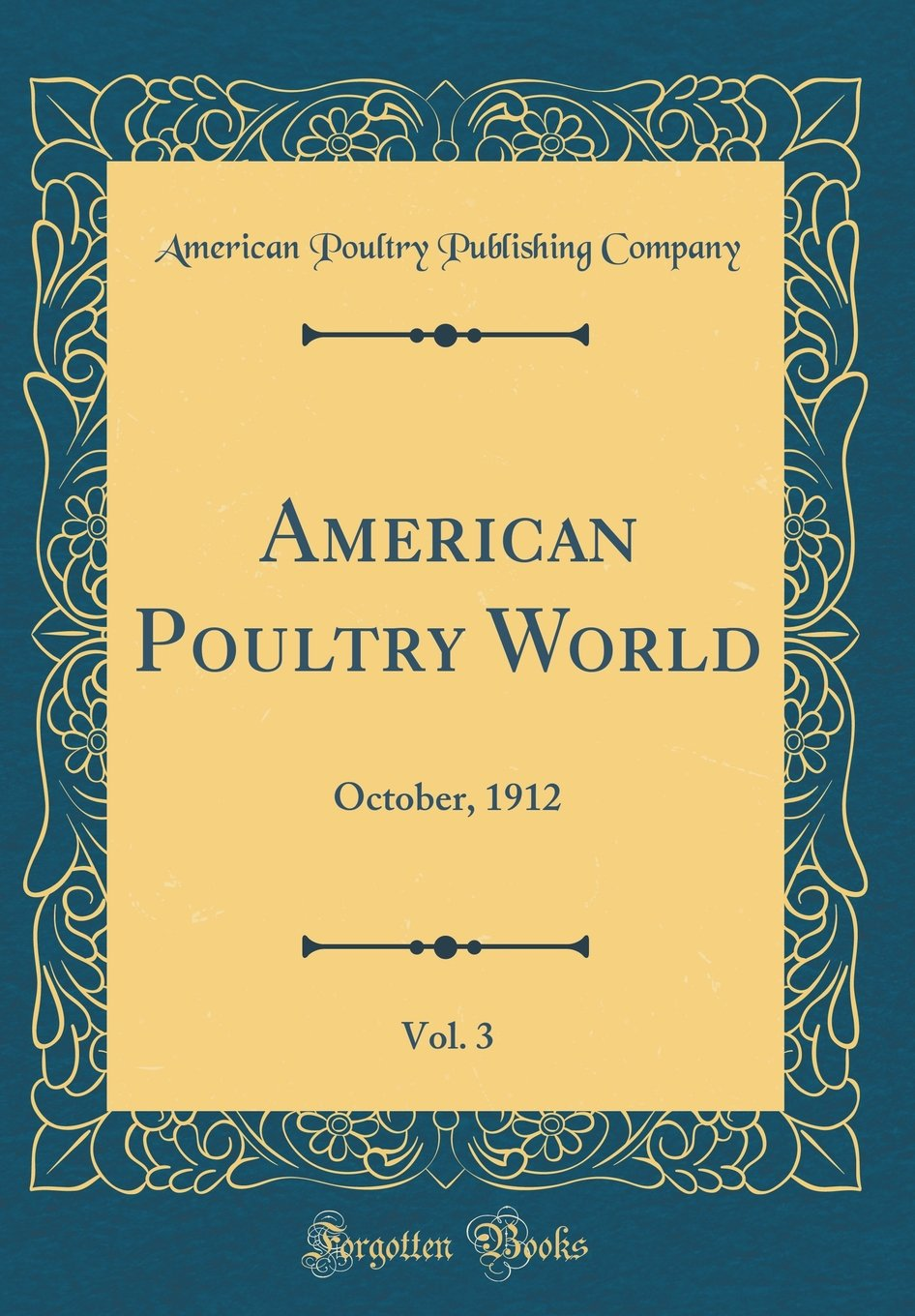 American Poultry World, Vol. 3: October, 1912 (Classic Reprint) pdf