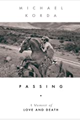 Passing: A Memoir of Love and Death Kindle Edition