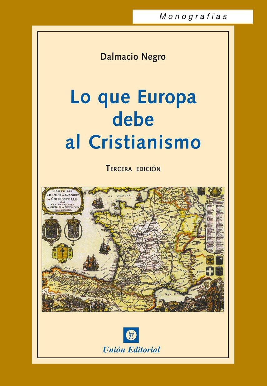 Lo que Europa debe al Cristianismo (Monografías) eBook: Negro ...