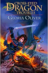 Cross-eyed Dragon Troubles: Dragon Knight's Guild Kindle Edition