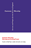 Common Worship: Morning and Evening Prayer (Common Worship: Services and Prayers for the Church of England)