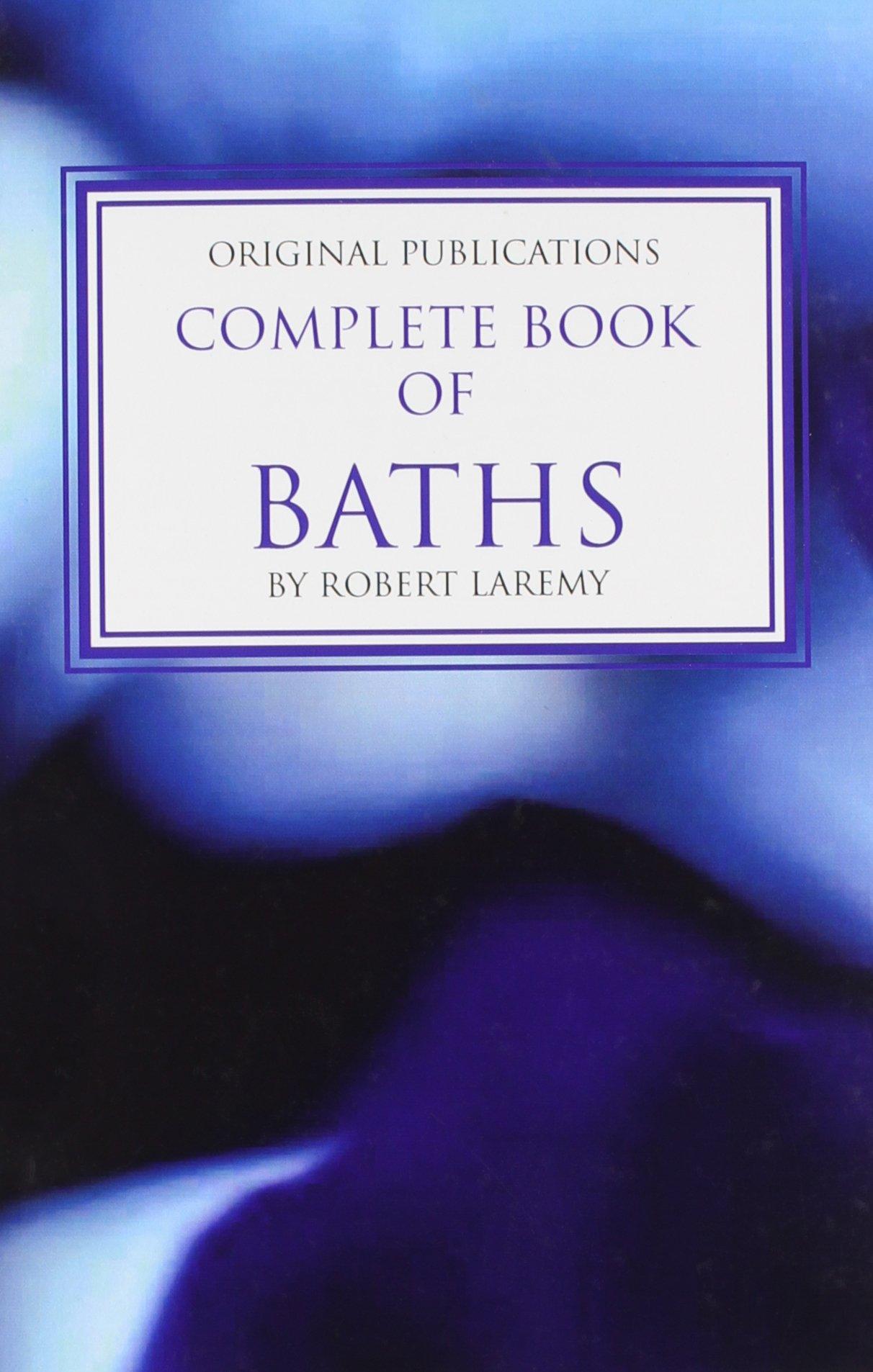 Complete Book of Baths  Original Publications Spiritual Books  amp  Supplies  9780942272734  Amazon com  Books. Complete Book of Baths  Original Publications Spiritual Books